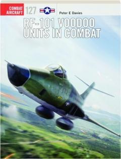RF-101 VOODOO UNITS IN COMBAT: Combat Aircraft 127