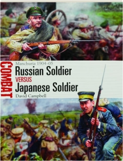 RUSSIAN SOLDIER VERSUS JAPANESE SOLDIER--MANCHURIA 1904-05: Combat 39