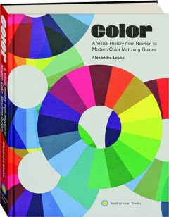 COLOR: A Visual History from Newton to Modern Color Matching Guides
