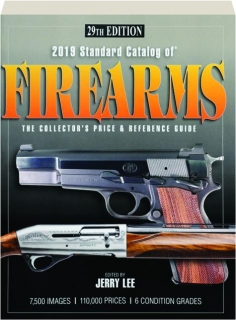 2019 STANDARD CATALOG OF FIREARMS, 29TH EDITION