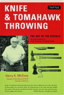 KNIFE & TOMAHAWK THROWING: The Art of the Experts
