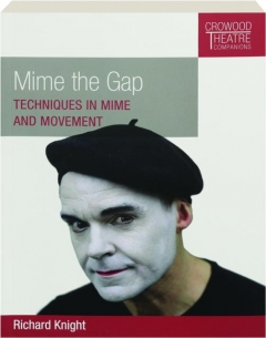 MIME THE GAP: Techniques in Mime and Movement