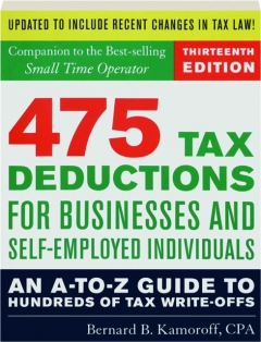475 TAX DEDUCTIONS FOR BUSINESSES AND SELF-EMPLOYED INDIVIDUALS, THIRTEENTH EDITION