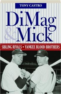 DIMAG & MICK: Sibling Rivals, Yankee Blood Brothers