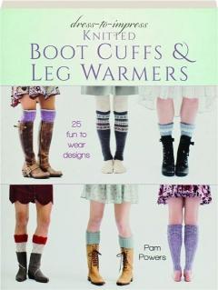 DRESS-TO-IMPRESS KNITTED BOOT CUFFS & LEG WARMERS