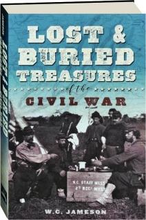 LOST & BURIED TREASURES OF THE CIVIL WAR