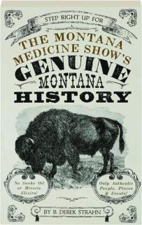 THE MONTANA MEDICINE SHOW'S GENUINE MONTANA HISTORY
