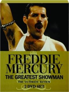 FREDDIE MERCURY: The Greatest Showman
