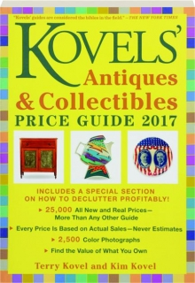 KOVELS' ANTIQUES & COLLECTIBLES PRICE GUIDE 2017, 49TH EDITION