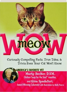 MEOW WOW: Curiously Compelling Facts, True Tales, & Trivia Even Your Cat Won't Know