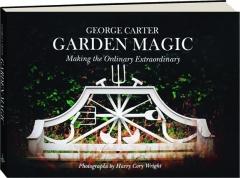 GARDEN MAGIC: Making the Ordinary Extraordinary