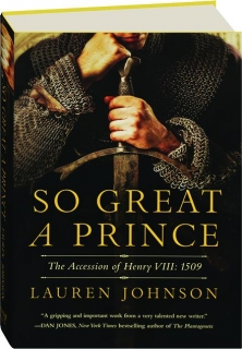 SO GREAT A PRINCE: The Accession of Henry VIII, 1509