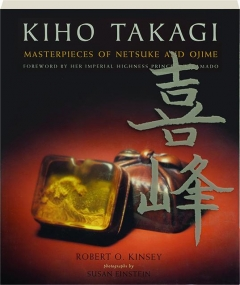 KIHO TAKAGI: Masterpieces of Netsuke and Ojime