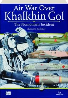 AIR WAR OVER KHALKHIN GOL: The Nomonhan Incident