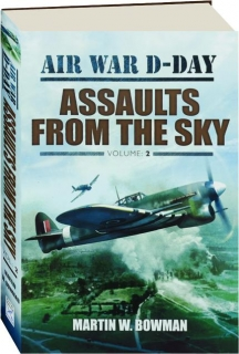 AIR WAR D-DAY, VOLUME 2: Assaults from the Sky