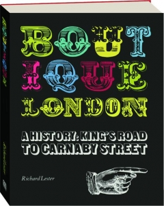 BOUTIQUE LONDON: A History--King's Road to Carnaby Street
