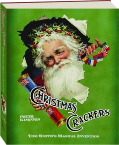 CHRISTMAS CRACKERS: Tom Smith's Magical Invention