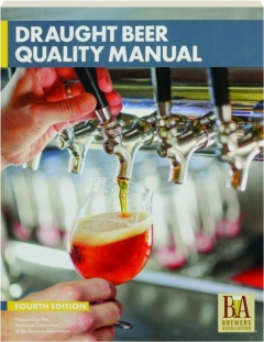 DRAUGHT BEER QUALITY MANUAL, FOURTH EDITION