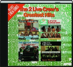 THE 2 LIVE CREW: Greatest Hits