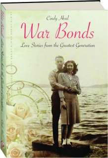 WAR BONDS: Love Stories from the Greatest Generation