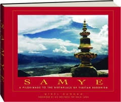 SAMYE: A Pilgrimage to the Birthplace of Tibetan Buddhism