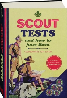 SCOUT TESTS AND HOW TO PASS THEM: Commemorative 1914 Edition