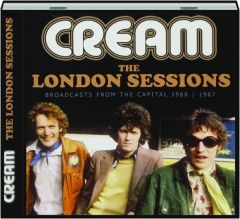 CREAM: The London Sessions