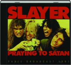 SLAYER: Praying to Satan