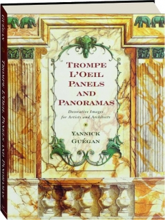 TROMPE L'OEIL PANELS AND PANORAMAS: Decorative Images for Artists and Architects