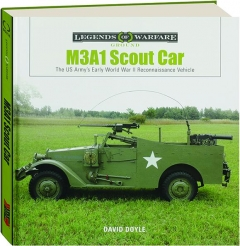 M3A1 SCOUT CAR: The US Army's Early World War II Reconnaissance Vehicle
