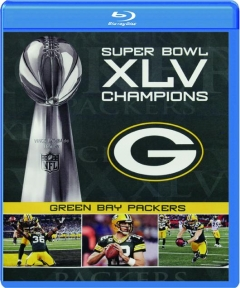 GREEN BAY PACKERS: Super Bowl XLV Champions