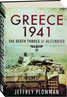 GREECE 1941: The Death Throes of Blitzkrieg