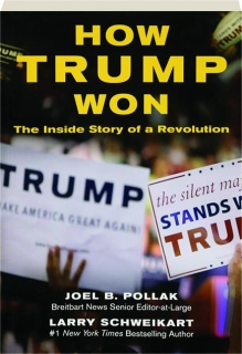 HOW TRUMP WON: The Inside Story of a Revolution