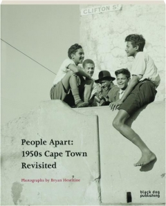 PEOPLE APART: 1950s Cape Town Revisited
