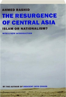 THE RESURGENCE OF CENTRAL ASIA: Islam or Nationalism?