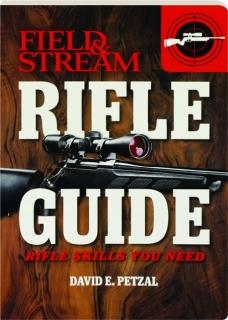 <I>FIELD & STREAM</I> RIFLE GUIDE: Rifle Skills You Need