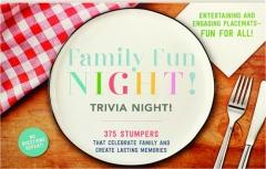 FAMILY FUN NIGHT! TRIVIA NIGHT!