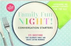 FAMILY FUN NIGHT! CONVERSATION STARTERS