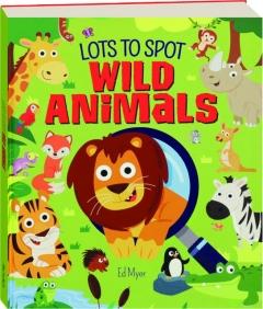 WILD ANIMALS: Lots to Spot
