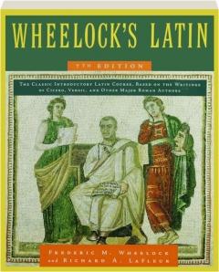WHEELOCK'S LATIN, 7TH EDITION REVISED