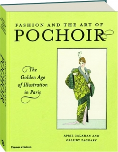 FASHION AND THE ART OF POCHOIR: The Golden Age of Illustration in Paris
