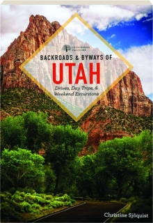 BACKROADS & BYWAYS OF UTAH, 2ND EDITION
