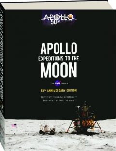 APOLLO EXPEDITIONS TO THE MOON, 50TH ANNIVERSARY EDITION