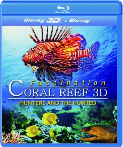 FASCINATION CORAL REEF 3D: Hunters and the Hunted
