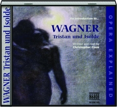 AN INTRODUCTION TO WAGNER: Tristan und Isolde