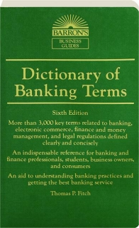 DICTIONARY OF BANKING TERMS, SIXTH EDITION