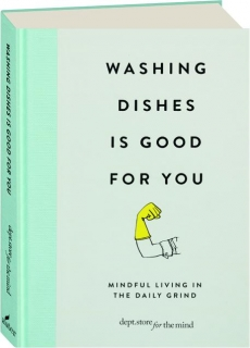 WASHING DISHES IS GOOD FOR YOU