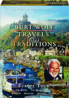 BURT WOLF--TRAVELS & TRADITIONS: Europe Tour