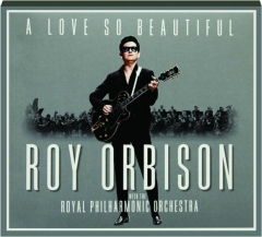 ROY ORBISON WITH THE ROYAL PHILHARMONIC ORCHESTRA: A Love So Beautiful