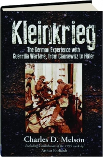KLEINKRIEG: The German Experience with Guerrilla Warfare, from Clausewitz to Hitler